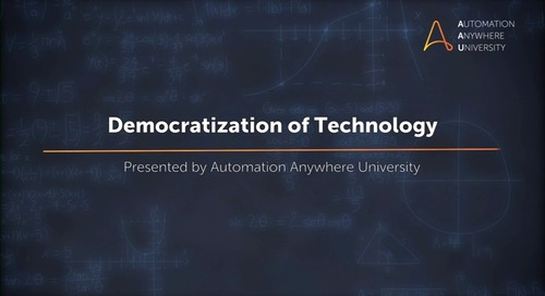 Automation Anywhere University: Democratization of Technology