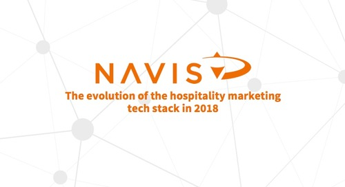 NAVIS Performance Webinar Series: The Evolution of the Hospitality Marketing Tech Stack in 2018