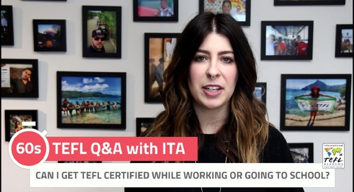 Can I Get TEFL Certified While Working or Going to School? - TEFL Q&A with ITA