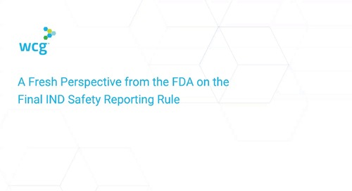 A Fresh Perspective from the FDA on the Final IND Safety Reporting Rule