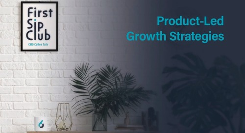 The First Sip Club Wrap Up: Product-Led Growth Strategies