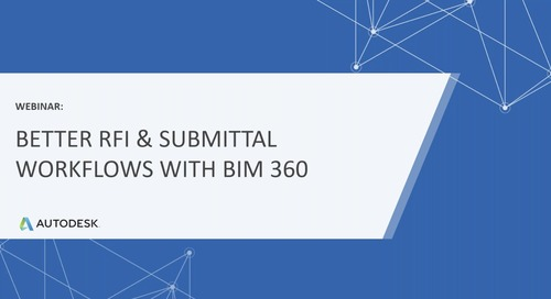 [On-Demand Webinar] Workflow Wednesday: Better RFI & Submittal Workflows with BIM 360 (February 2020)