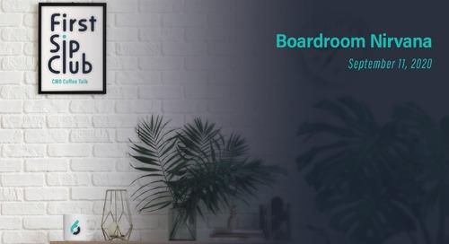 Boardroom Nirvana - 9/11/20