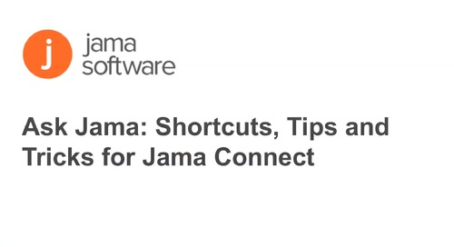 Ask Jama: Shortcuts, Tips and Tricks