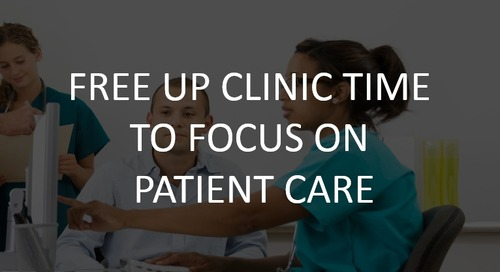 Free Up Clinic Time To Focus On Patient Care