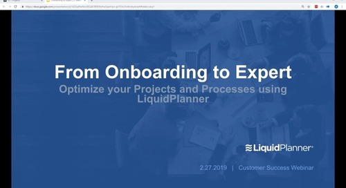 Onboarding to Expert Webinar - Optimize your Projects and Processes using LiquidPlanner