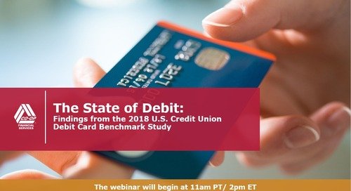 State of Debit: Findings from the 2018 U.S. Credit Union Debit Card Benchmark Study (November 2018)