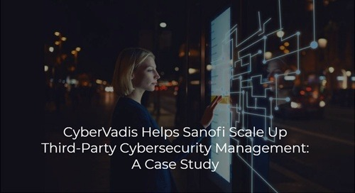 CyberVadis Helps Sanofi Scale Up Third-Party Cybersecurity Management: A Case Study, Sustain 2020
