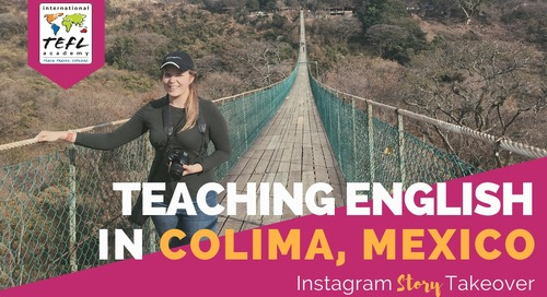Day in the Life Teaching English in Colima, Mexico with Fallon Mawhinney
