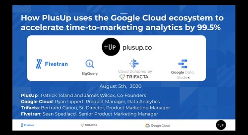 Accelerating Marketing Analytics Time-To-Value by 99.5% at PlusUp With the Google Cloud Ecosystem