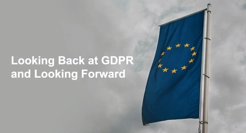 Looking Back at GDPR and Looking Forward