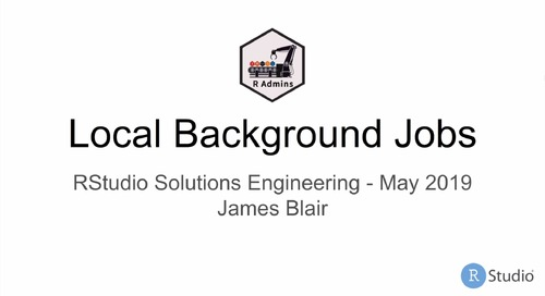 Local Background Jobs in RStudio with James Blair