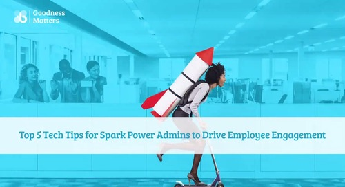 Top 5 Tech Tips for Spark Power Admins to Drive Employee Engagement