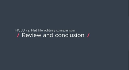 NCLU vs. Flat file editing: Conclusion