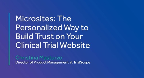 Microsites: The Personalized Way to Build Trust for Clinical Trials