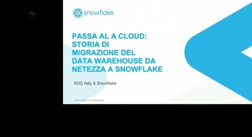 Passa Al A Cloud: Storia Di Migrazione Del Data Warehouse Da Nettezza A Snowflake