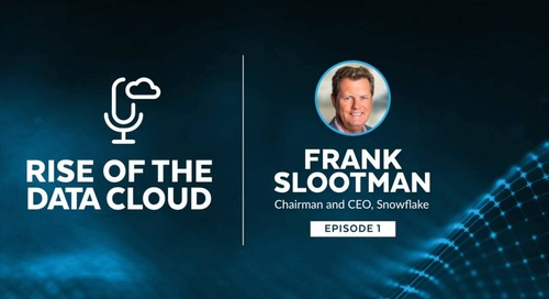 The Past, Present, and Future of the Data Cloud with Frank Slootman, Chairman & CEO of Snowflake