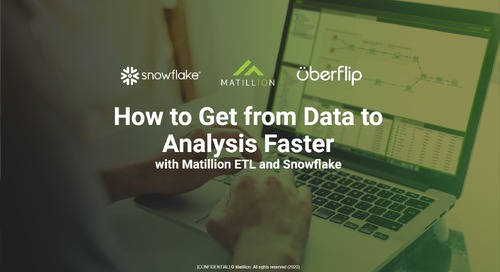 Watch On-Demand: How to Get From Data to Analysis Faster with Matillion and Snowflake