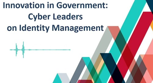 Innovation in Government - Fighting Cyber Threats with Identity Management