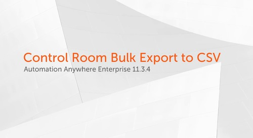 Enterprise 11.x Features - Control Room Bulk Export to CSV