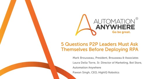 5 Questions Procure-to-pay Leaders Must Ask Before Deploying Robotic Process Automation (RPA)