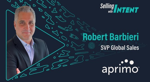 Selling with Intent featuring Aprimo SVP of Global Sales, Robert Barbieri