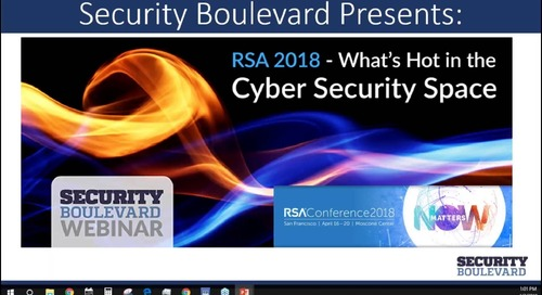RSA 2018- What's Hot in the Cyber Security Space