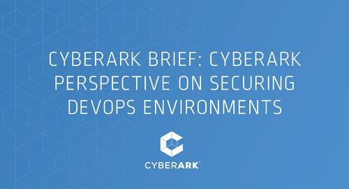 CyberArk Brief: CyberArk Perspective on Securing DevOps Environments