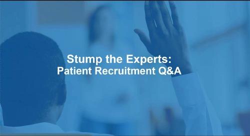 Stump the Experts: Patient Recruitment Q&A