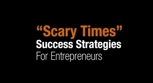 Dan Sullivan's Scary Times Series Part 1: Success Strategies for Entrepreneurs