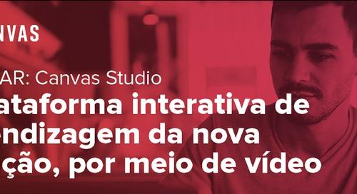 Canvas Studio, uma plataforma interativa de vídeo da nova geração