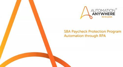 SBA Paycheck Protection Program Loan Processing | Automation Anywhere Webinar