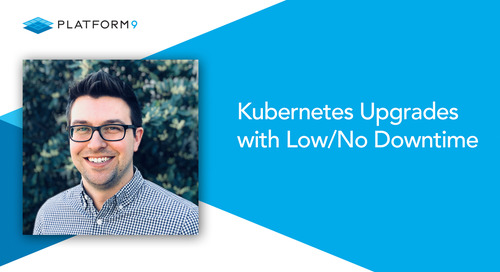 Kubernetes Upgrades with Low/No Downtime