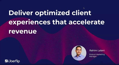 Deliver Optimized Client Experiences that Accelerate Revenue