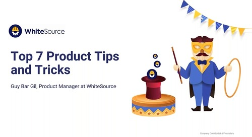 WhiteSource Top 7 Product Tips and Tricks