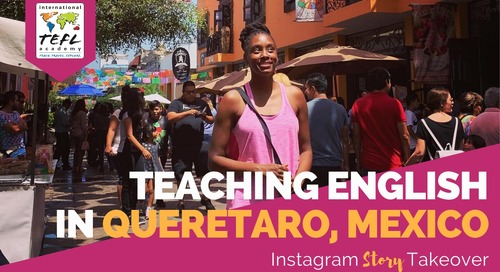 Day in the Life Teaching English in Querétaro, Mexico with Ashleigh Hatcher