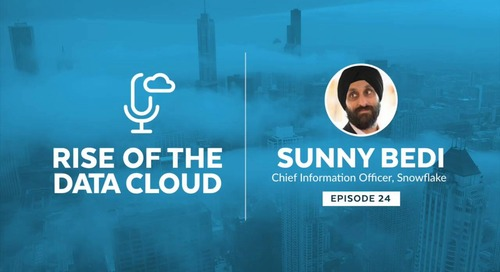 Our Customer Zero with Sunny Bedi, CIO of Snowflake