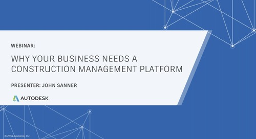 Why Your Business Needs a Construction Management Platform (Feb 2019)