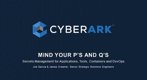 Mind your Ps and Qs: Secrets Management for Applications, Tools, Containers and DevOps