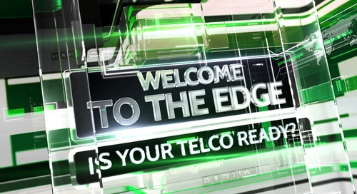 Welcome to the Edge- Is your Telco ready?