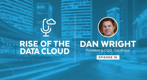 Unlocking the Power of AI with Dan Wright, President and COO of DataRobot