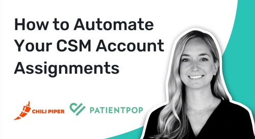 How PatientPop Used Chili Piper to Automate Their CSM Accounts Assignments