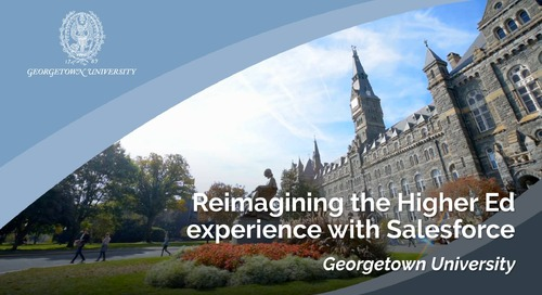 Georgetown University: Reimagining the Higher Ed experience with Salesforce