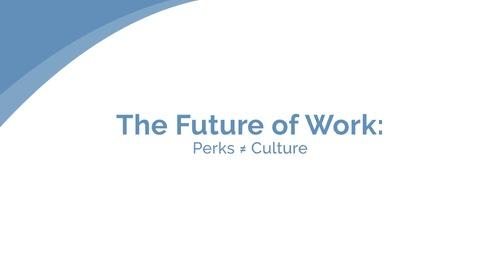 仕事の将来像:社員特典は文化ではない - ジェイコブ・モーガン