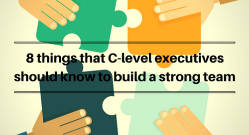 8 things that C-level executives should know to build a strong team