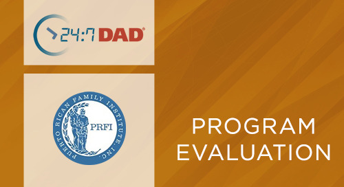 24:7 Dad®- Outcome Evaluation - Puerto Rican Family Institute (2011)