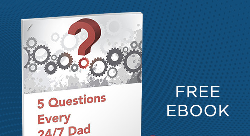 Five Questions Every 247 Dad Asks