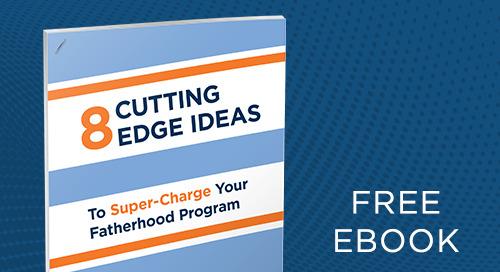 8 Cutting Edge Ideas to Super-Charge Your Fatherhood Program eBook