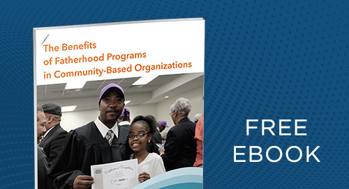 The Benefits of Fatherhood Programs in Community-Based Organizations eBook