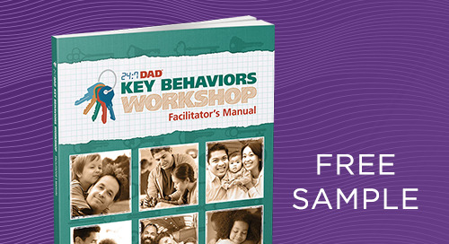 24:7 Dad® Key Behaviors Workshop Sample